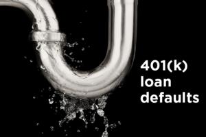 401(k) loan default leakage is now a flood