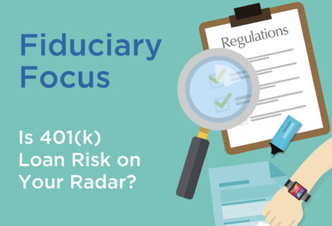 Fiduciary Focus: Is 401(k) Loan Risk on Your Radar?