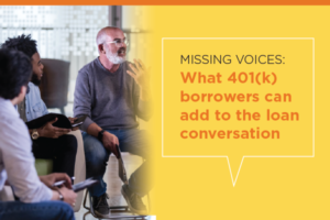 Missing Voices: What 401(k) Borrowers Can Add to the Loan Program Conversation
